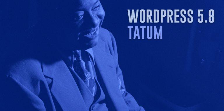 "WordPress 5.8 ""Tatum"" released"